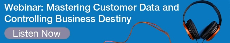 Webinar: Mastering Customer Data and Controlling Business Destiny