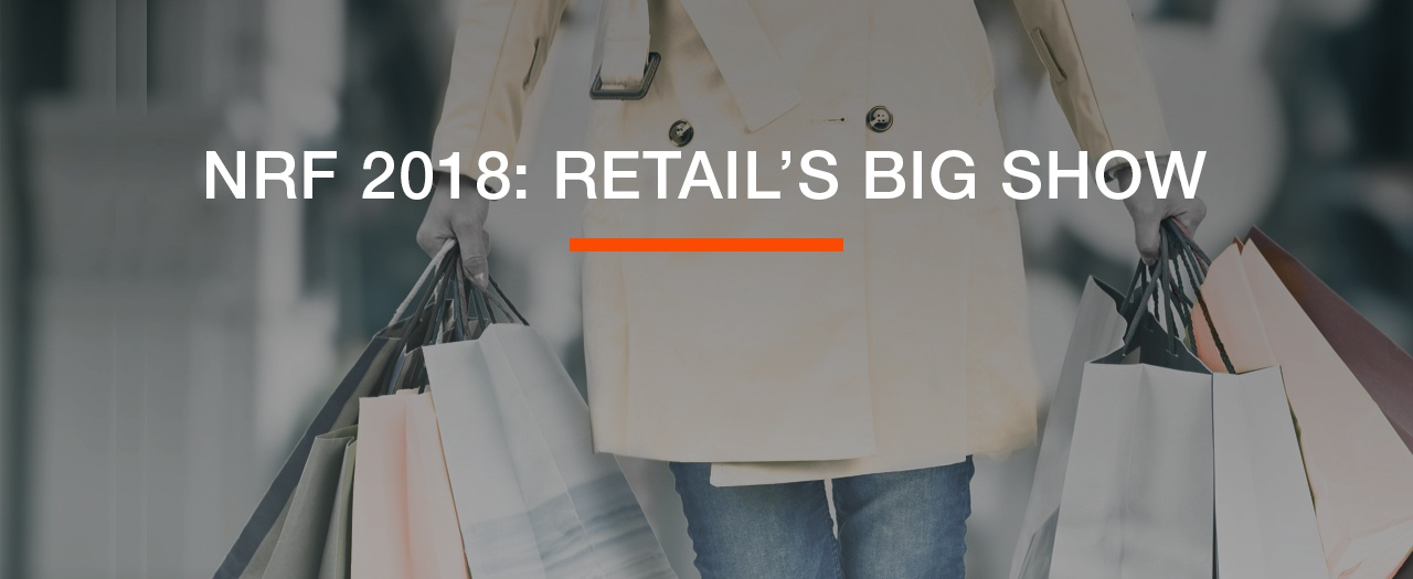 A Focus on Fundamentals at the National Retail Foundation's Big Show
